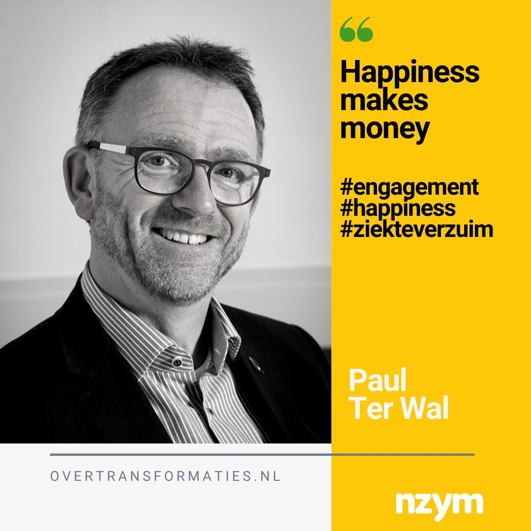 011 – Happiness makes money – Paul Ter Wal