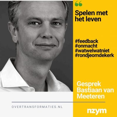 027 – Spelen met het leven – Bastiaan Van Meeteren